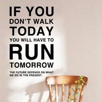 오늘 걷지않으면 내일 뛰어야할 것이다