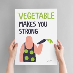 Vegetable Makes You Strong Art poster