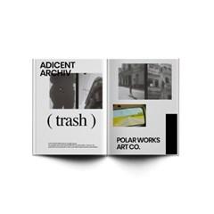 아디센트 아카이브 트래쉬 ADICENT ARCHIV [TRASH]