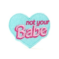 NOT YOUR BABE PATCH