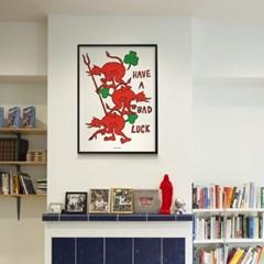 해브 어 배드 럭 M 유니크 인테리어 디자인 포스터 LUCK