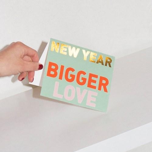 New year bigger love greeting card