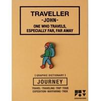 JOURNEY 핀뱃지 - TRAVELLER (JOHN)