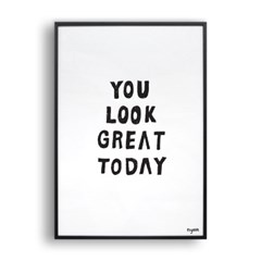 You look great today (White)