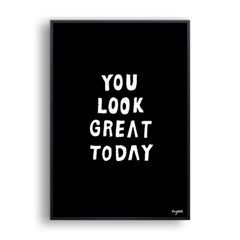 You look great today (Black)