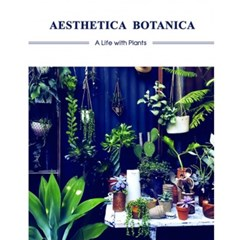 Aesthetica Botanica - A Life with Plants