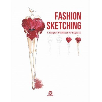 Fashion Sketching - A Complete Guidebook for Beginners