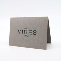 Good Vibes Only 굿바이브 그레이 레터프레스 카드