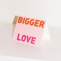 Bigger love greeting card