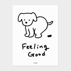 [카멜앤오아시스] Feeling Good 강아지 포스터