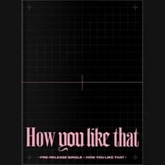 단독특전ㅣ블랙핑크 - SPECIAL EDITION [How You Like That]