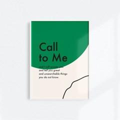 홈 인테리어 아트 메시지 포스터_Call to me