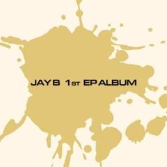 제이비(JAY B) - 1st EP ALBUM