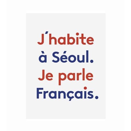 I live in Seoul, I speak French Poster